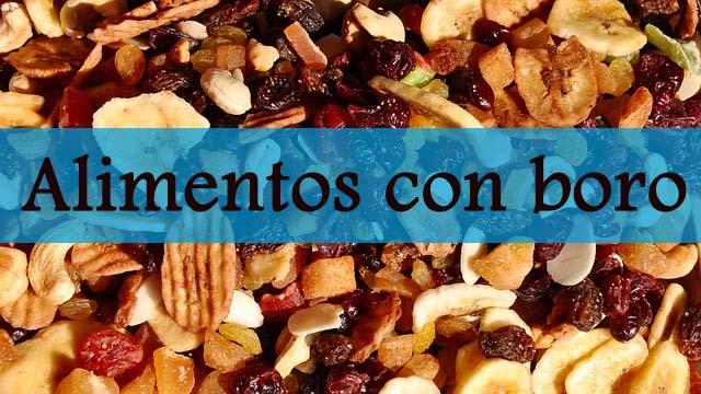 Alimentos con boro: Fuentes, Importancia y Dosis recomendadas