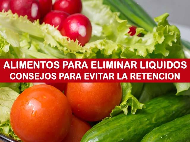 Alimentos para eliminar líquidos y consejos para evitar la retención