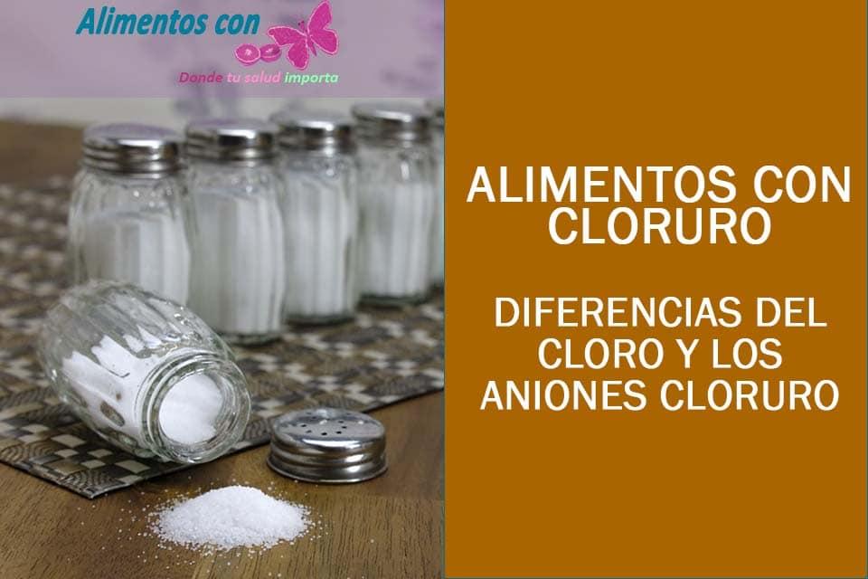 Alimentos con cloruro y las diferencias con el Cloro