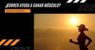 Todo sobre si correr ayuda a ganar músculo
